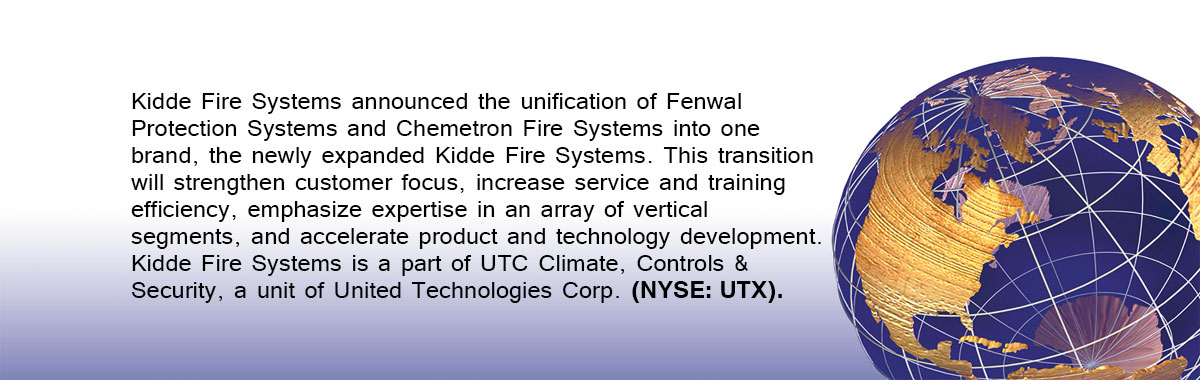 Kidde Fire Systems announced the unification of Fenwal Protection Systems and Chemetron Fire Systems